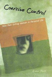 圖說:學者Evan Stark提出「高壓控管」(coercive control)此概念理解受暴婦女深陷受暴關係、難以逃脫的處境。